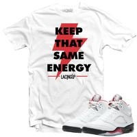 Keep that same energy T shirt