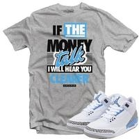 JORDAN 3 UNC MONEY TALK HEATHER GREY TEE